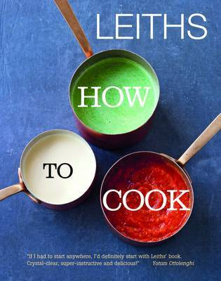 Leiths How to Cook by Leith's School of Food and Wine