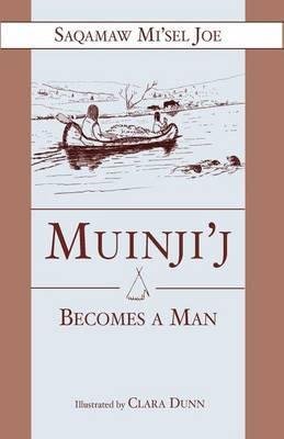 Muinjij Becomes a Man by Saqamaw Misel Joe image