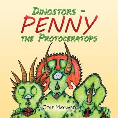 Penny the Protoceratops by Cole Maynard
