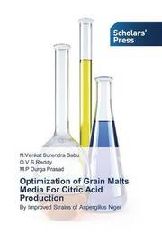 Optimization of Grain Malts Media for Citric Acid Production by Babu N Venkat Surendra