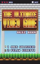 The Ultimate Video Game Quiz Book by Jack Goldstein