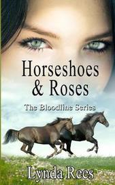 Horseshoes & Roses by Lynda Rees