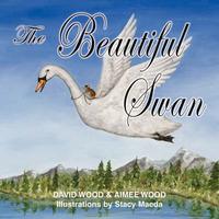 The Beautiful Swan by David Wood