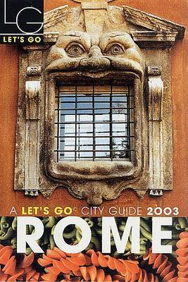 Let's Go Rome 2003 by Let's Go Inc