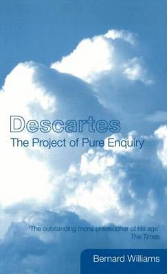 Descartes the Project of Pure Enquiry by Bernard Williams
