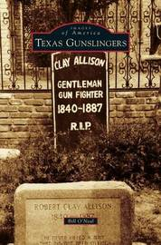 Texas Gunslingers by Bill O'Neal