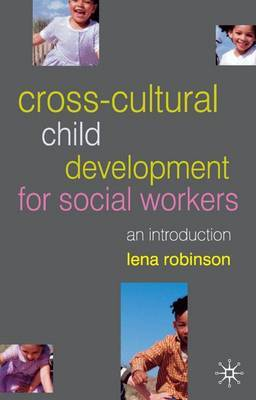 Cross-Cultural Child Development for Social Workers by Lena Robinson image