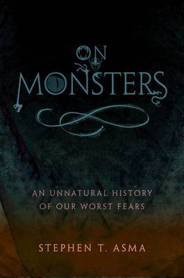 On Monsters by Stephen T Asma image