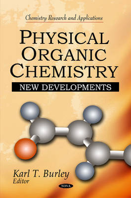 Physical Organic Chemistry by Karl T. Burley image