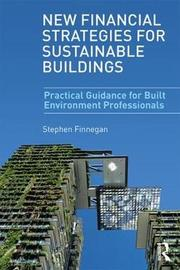 New Financial Strategies for Sustainable Buildings by Stephen Finnegan