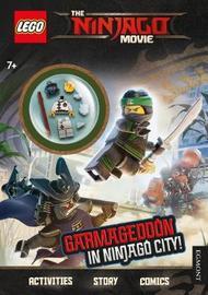 The LEGO (R) NINJAGO MOVIE: Garmageddon in Ninjago City! (Activity Book with minifigure) by Egmont Publishing UK