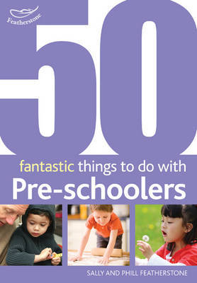 50 Fantastic Things to Do with Pre-Schoolers by Sally Featherstone image