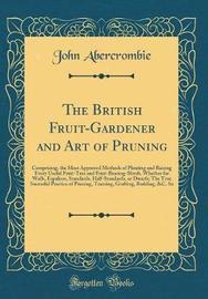 The British Fruit-Gardener and Art of Pruning by John Abercrombie image