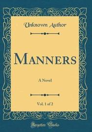 Manners, Vol. 1 of 2 by Unknown Author image