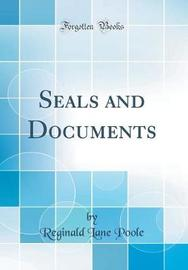 Seals and Documents (Classic Reprint) by Reginald Lane Poole image