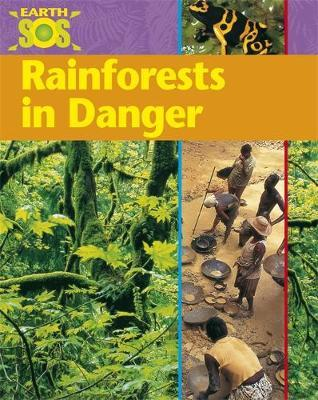Earth SOS: Rainforests In Danger by Jenny Vaughan