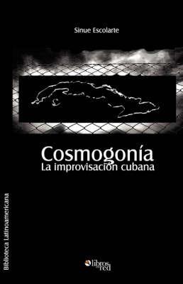 Cosmogonia. La Improvisacion Cubana by Pedro Llera image