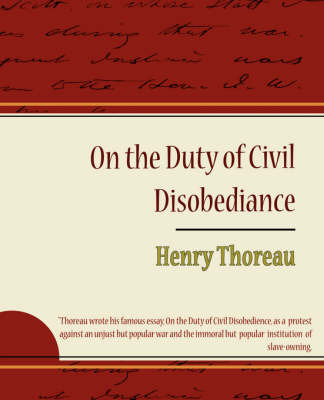 On the Duty of Civil Disobediance - Henry Thoreau by Thoreau Henry Thoreau image