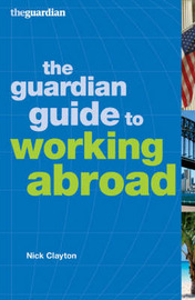 """Guardian"" Guide to Working Abroad by Nick Clayton image"
