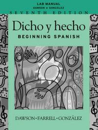 Dicho Y Hecho: Beginning Spanish: Lab Manual by Laila M. Dawson image