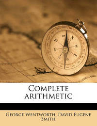 Complete Arithmetic by George Wentworth