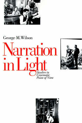 Narration in Light by George M. Wilson