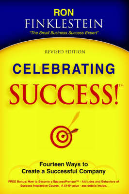 Celebrating Success! Fourteen Ways to Create a Successful Company by Ronald Finklestein image