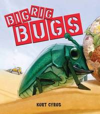 Big Rig Bugs by Kurt Cyrus image