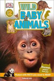 DK Readers L2: Wild Baby Animals by Karen Wallace