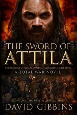 Sword of Attila by David Gibbins