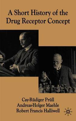 A Short History of the Drug Receptor Concept by Cay-Rudiger Prull