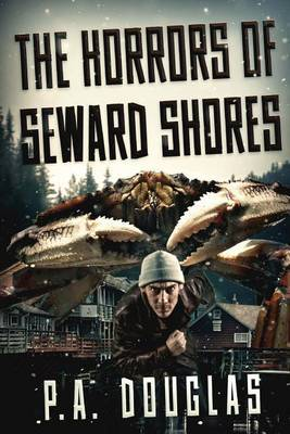 The Horrors Of Seward Shores by P. A. Douglas image