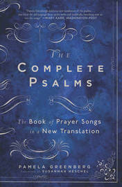 The Complete Psalms: The Book of Prayer Songs in a New Translation by Pamela Greenberg image