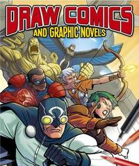 Draw Comics and Graphic Novels by Steve Beaumont