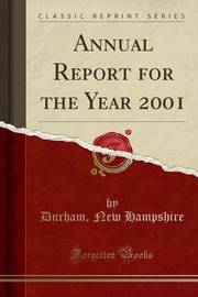 Annual Report for the Year 2001 (Classic Reprint) by Durham New Hampshire