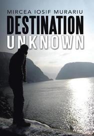 Destination Unknown by Mircea Iosif Murariu image
