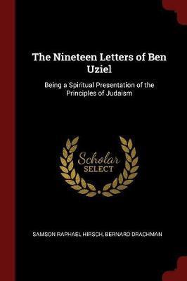 The Nineteen Letters of Ben Uziel by Samson Raphael Hirsch