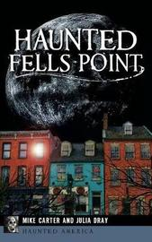 Haunted Fells Point by Mike Carter