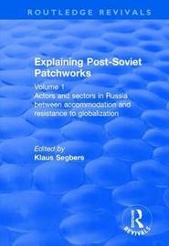 Explaining Post-Soviet Patchworks