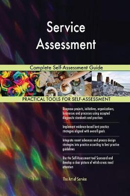 Service Assessment Complete Self-Assessment Guide by Gerardus Blokdyk image