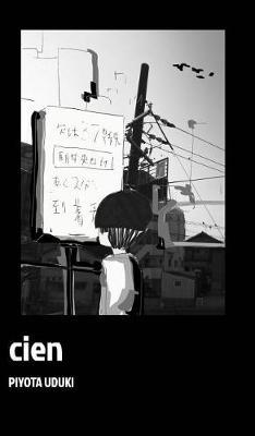 Cien by Piyota Uduki