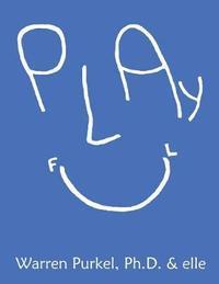 Playful by Warren Purkel Ph D
