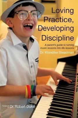 Loving Practice, Developing Discipline by Klondike Steadman image