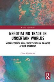 Negotiating Trade in Uncertain Worlds by Clara Weinhardt