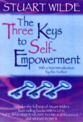 The Three Keys to Self-empowerment by Stuart Wilde image