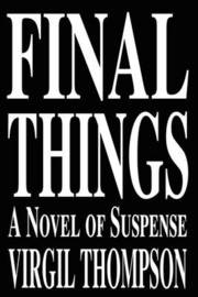 Final Things by Virgil Thompson image