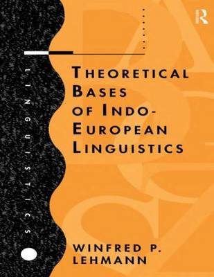 Theoretical Bases of Indo-European Linguistics by Winfred P. Lehmann image