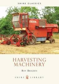 Harvesting Machinery by Roy Brigden