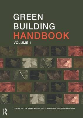 Green Building Handbook: Volume 1 by Tom Woolley