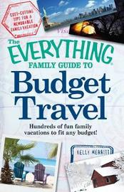 The Everything Family Guide to Budget Travel by Kelly Merritt image